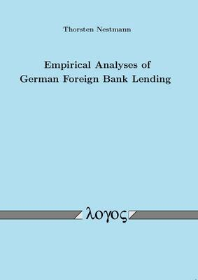 Empirical Analyses of German Foreign Bank Lending (Paperback)