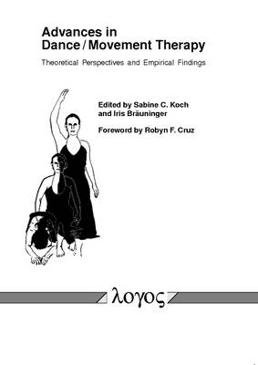 Advances in Dance/Movement Therapy: Theoretical Perspectives and Empirical Findings (Paperback)