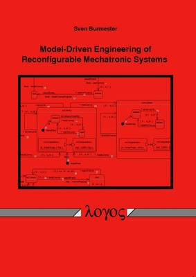 Model-Driven Engineering of Reconfigurable Mechatronic Systems (Paperback)