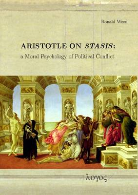 Aristotle on Stasis: a Moral Psychology of Political Conflict (Paperback)