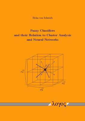 Fuzzy Classifiers and Their Relation to Cluster Analysis and Neural Networks (Paperback)