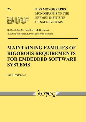 Maintaining Families of Rigorous Requirements for Embedded Software Systems - Biss Monographs 25 (Paperback)