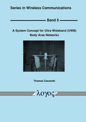 A System Concept for Ultra Wideband (UWB) Body Area Networks - Series in Wireless Communications 5 (Paperback)