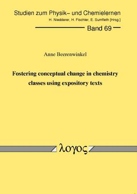 Fostering Conceptual Change in Chemistry Classes Using Expository Texts - Studien Zum Physik- Und Chemielernen 69 (Paperback)