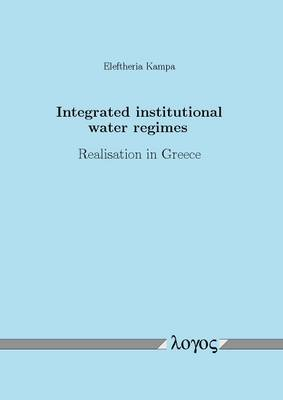 Integrated Institutional Water Regimes: Realisation in Greece (Paperback)