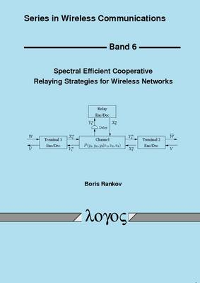 Spectral Efficient Cooperative Relaying Strategies for Wireless Networks - Series in Wireless Communications 6 (Paperback)