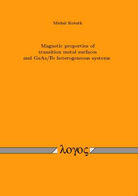 Magnetic Properties of Transition Metal Surfaces and Gaas/Fe Heterogeneous Systems (Paperback)