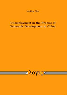 Unemployment in the Process of Economic Development in China (Paperback)