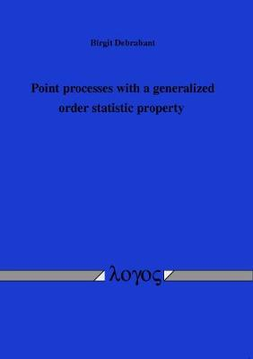 Point Processes with a Generalized Order Statistic Property (Paperback)