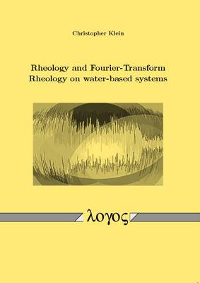 Rheology and Fourier-Transform Rheology on Water-Based Systems (Paperback)