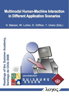 Multimodal Human-Machine Interaction in Different Application Scenarios: International Daad-Phd Summer Academy at the University of Chile, Santiago De Chile, August 27 to September 10, 2008 (Paperback)
