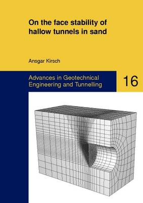 On the Face Stability of Shallow Tunnels in Sand - Advances in Geotechnical Engineering and Tunneling 16 (Paperback)