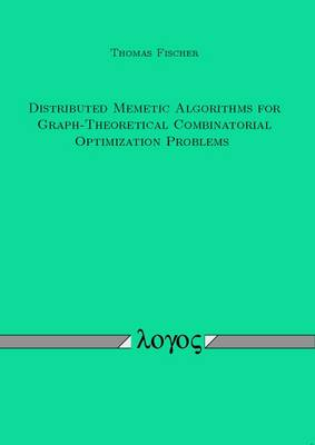 Distributed Memetic Algorithms for Graph-Theoretical Combinatorial Optimization Problems (Paperback)