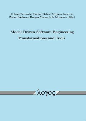 Model Driven Software Engineering - Transformations and Tools (Paperback)