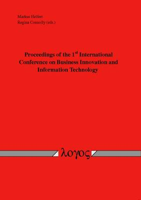Proceedings of the 1st International Conference on Business Innovation and Information Technology (Paperback)