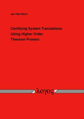 Certifying System Translations Using Higher Order Theorem Provers (Paperback)