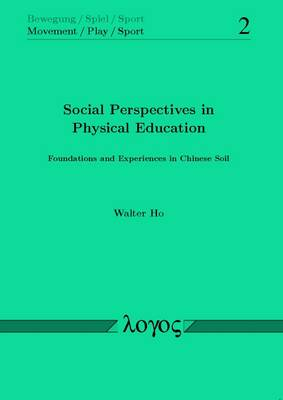 Social Perspectives in Physical Education: Foundations and Experiences in Chinese Soil - Bewegung / Spiel / Sport 2 (Paperback)