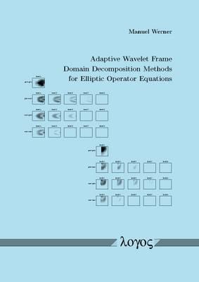 Adaptive Wavelet Frame Domain Decomposition Methods for Elliptic Operator Equations (Paperback)