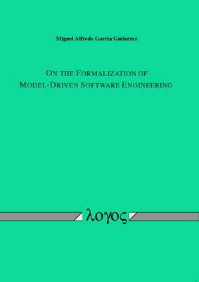 On the Formalization of Model-Driven Software Engineering (Paperback)