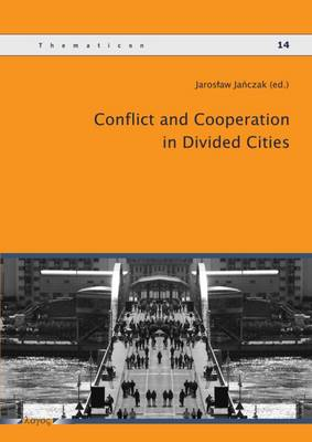 Conflict and Cooperation in Divided Cities - Thematicon 14 (Paperback)