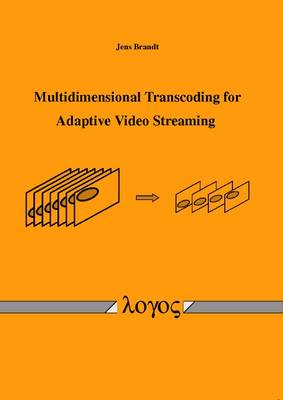 Multidimensional Transcoding for Adaptive Video Streaming (Paperback)
