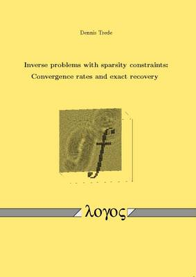 Inverse Problems with Sparsity Constraints: Convergence Rates and Exact Recovery (Paperback)
