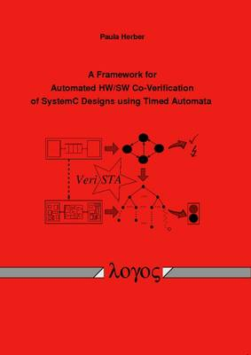A Framework for Automated Hw/Sw Co-Verification of Systemc Designs Using Timed Automata (Paperback)