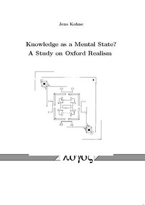 Knowledge as a Mental State? a Study on Oxford Realism (Paperback)