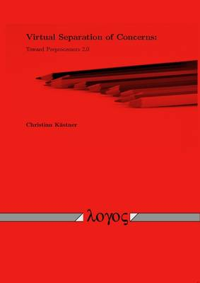 Virtual Separation of Concerns: Toward Preprocessors 2.0 (Paperback)