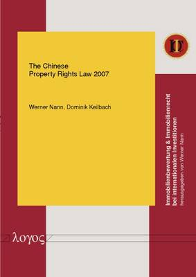 The Chinese Property Rights Law 2007 - Immobilienbewertung & Immobilienrecht Bei Internationalen Investitionen 4 (Paperback)