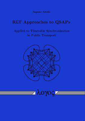 Rlt Approaches to Qsaps: Applied to Timetable Synchronization in Public Transport (Paperback)
