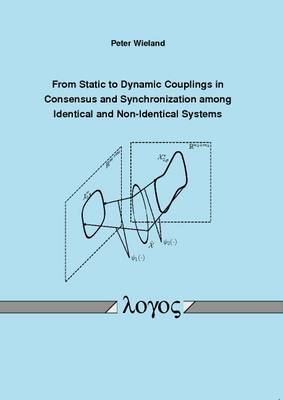 From Static to Dynamic Couplings in Consensus and Synchronization Among Identical and Non-Identical Systems (Paperback)