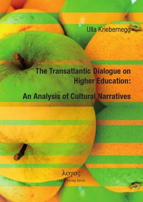 The Transatlantic Dialogue on Higher Education: an Analysis of Cultural Narratives (Paperback)