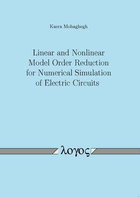 Linear and Nonlinear Model Order Reduction for Numerical Simulation of Electric Circuits (Paperback)