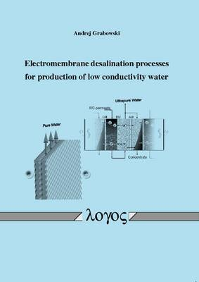 Electromembrane Desalination Processes for Production of Low Conductivity Water (Paperback)