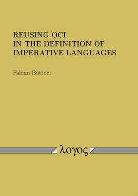 Reusing Ocl in the Definition of Imperative Languages (Paperback)