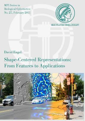 Shape-Centered Representations: from Features to Applications - Mpi Series in Biological Cybernetics 27 (Paperback)