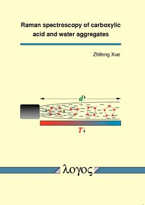 Raman Spectroscopy of Carboxylic Acid and Water Aggregates (Paperback)