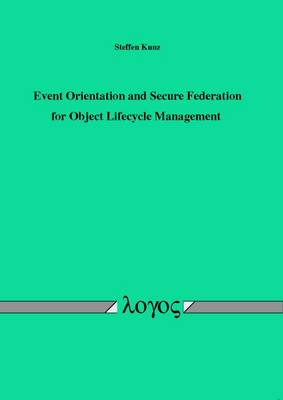 Event Orientation and Secure Federation for Object Lifecycle Management (Paperback)