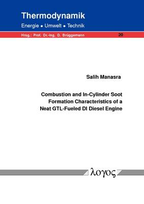 Combustion and in-Cylinder Soot Formation Characteristics of a Neat Gtl-Fueled Di Diesel Engine (Paperback)