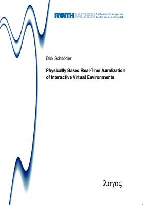 Physically Based Real-Time Auralization of Interactive Virtual Environments - Aachener Beitr�Ge Zur Technischen Akustik 11 (Paperback)