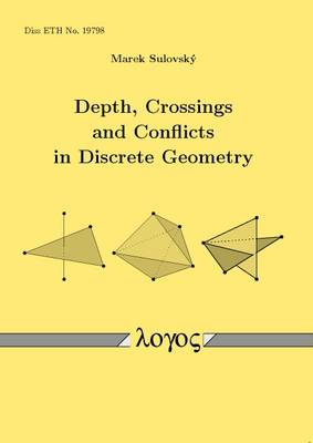 Depth, Crossings and Conflicts in Discrete Geometry (Paperback)