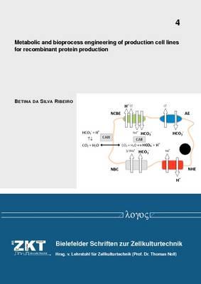 Metabolic and Bioprocess Engineering of Production Cell Lines for Recombinant Protein Production - Bielefelder Schriften Zur Zellkulturtechnik 4 (Paperback)