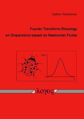 Fourier Transform Rheology on Dispersions Based on Newtonian Fluids (Paperback)