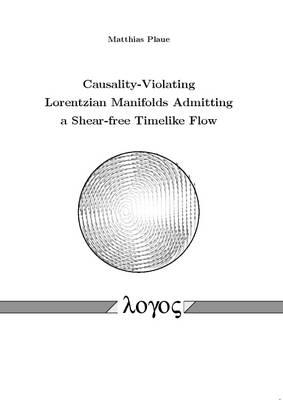 Causality-Violating Lorentzian Manifolds Admitting a Shear-Free Timelike Flow (Paperback)