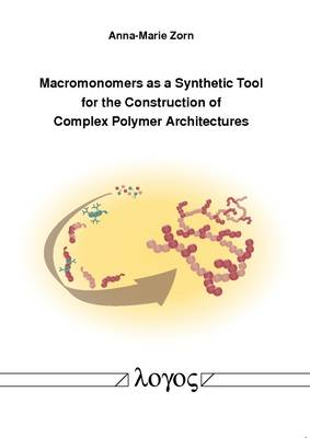 Macromonomers as a Synthetic Tool for the Construction of Complex Polymer Architectures (Paperback)