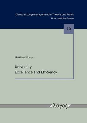 University Excellence and Efficiency - Dienstleistungsmanagement in Theorie Und Praxis 10 (Paperback)