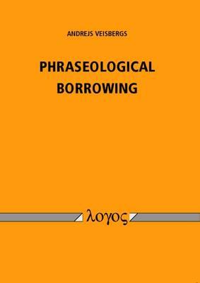 Phraseological Borrowing (Paperback)