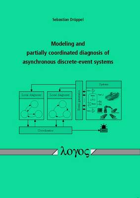 Modeling and Partially Coordinated Diagnosis of Asynchronous Discrete-Event Systems (Paperback)