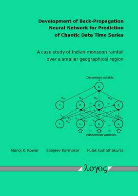 Development of Back-Propagation Neural Network for Prediction of Chaotic Data Time Series. a Case Study of Indian Monsoon Rainfall Over a Smaller Geographical Region (Paperback)